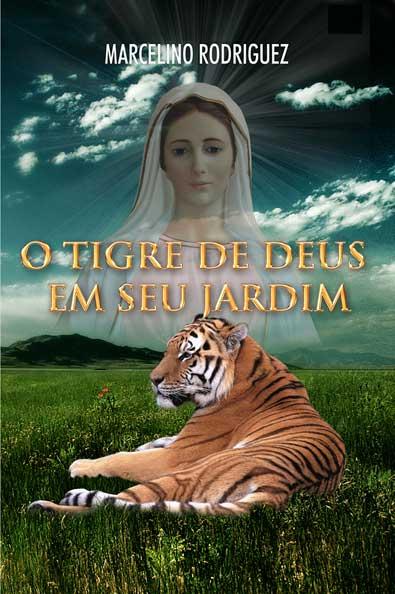 O Tigre de Deus em seu jardim